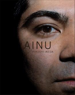 池田宏さんの写真集「AINU」
