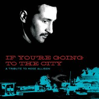 This cover image released by Fat Possum shows 'If You're Going to the City: A Tribute to Mose Allison' performed by various artists. (Fat Possum via AP)