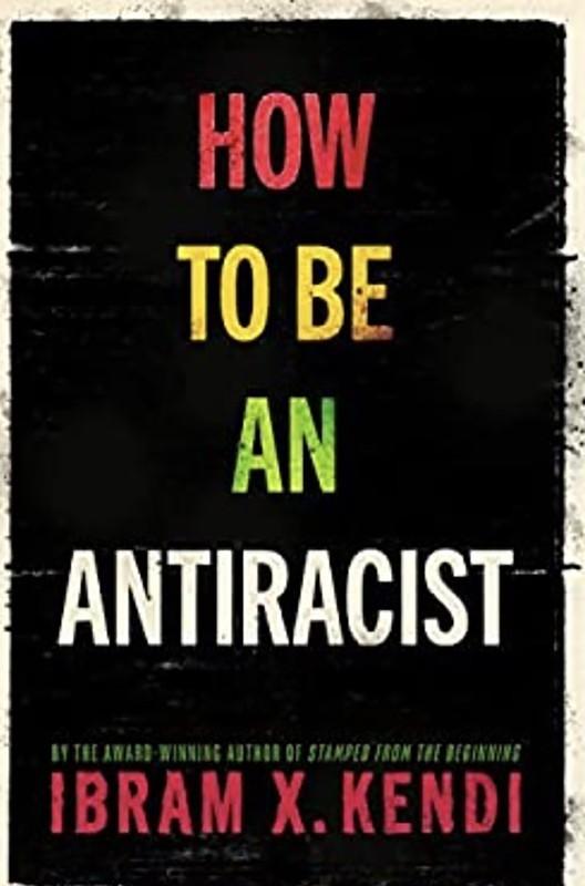 """ボストン大学反人種差別研究所長に就任したイブラム・X・ケンディの『反人種差別主義者になる方法(""""How to Be an Antiracist"""")』"""